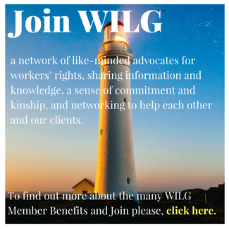 Join WILG. A network of like-minded advocates for workers' rights, sharing information and knowledge, a sense of commitment and kinship, and networking to help each other and our clients.To find out more about the many WILG Member Benefits and Join please, click here.