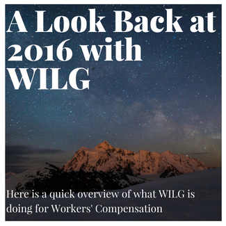 A Look Back at 2015 with WILG. Here is a quick overview of what WILG is doing for Workers' Compensation