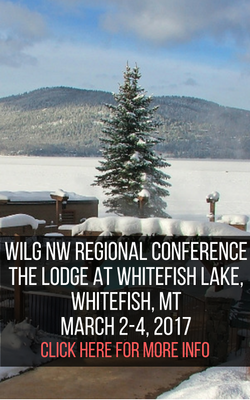 WILG NW Regional Conference. The lodge at Whitefish, Lake. March 2-4, 2017. Click here for more info