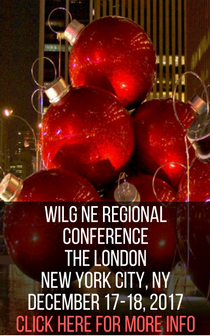 WILG NE Regional Conference. The London, New York City, NY. December 17-18, 2017. Click here for more info
