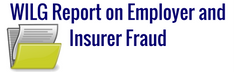 WILG Report on Employer and Insurer Fraud